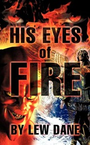 His Eyes of Fire  -     By: Lew Dane