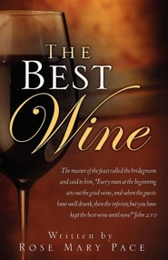 The Best Wine  -     By: Rose Mary Pace