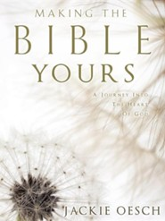 Making the Bible Yours  -     By: Jackie Oesch