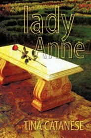 Lady Anne  -     By: Tina Catanese