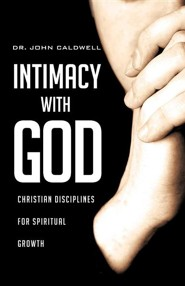 Intimacy with God  -     By: Dr. John Caldwell