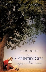 Thoughts of a Country Girl  -     By: Virginia C. Acors
