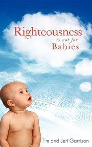 Righteousness  -     By: Tim Garrison, Jeri Garrison