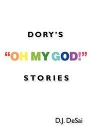 Dory's Oh My God! Stories  -     By: D.J. Desai