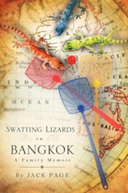Swatting Lizards in Bangkok  -     By: Jack Page