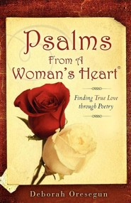 Psalms from a Woman's Heart  -     By: Deborah Oresegun