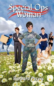 Special Ops Woman  -     By: Barbara Peters