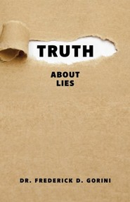 Truth about Lies  -     By: Pastor Frederick D. Gorini