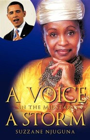 A Voice in the Midst of a Storm  -     By: Suzzane Njuguna