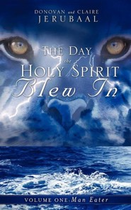 The Day the Holy Spirit Blew in  -     By: Donovan Jerubaal, Claire Jerubaal