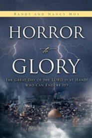 Horror to Glory  -     By: Randy Moy, Nancy Moy