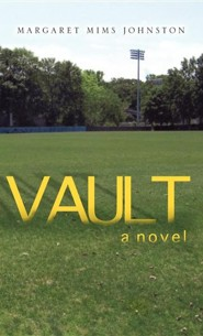 Vault  -     By: Margaret Mims Johnston