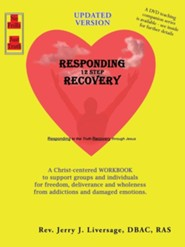 Responding 12-Step Recovery  -     By: Jerry J. Liversage