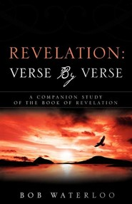 Revelation: Verse by Verse  -     By: Bob Waterloo