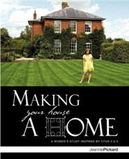 Making Your House a Home  -     By: Jeannie Pickard