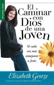 El Caminar Con Dios de una Joven, A Young Woman's Walk with God  -     By: Elizabeth George