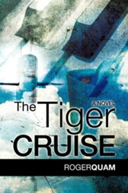 The Tiger Cruise  -     By: Roger Quam