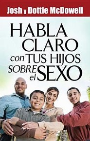 Habla Claro Con Tus Hijos Sobrel el Sexo = Speaks Clearly to Your Children about Sex