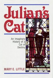 Julian's Cat: An Imaginary History of a Cat of  Destiny  -     By: Mary Little
