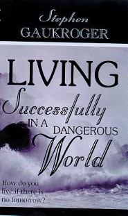 Living Successfully in a Dangerous World  -     By: Stephen Gaukroger