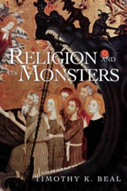 Religion and Its Monsters  -     By: Timothy K. Beal