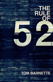 The Rule of 52  -     By: Tom Barnette