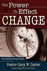 The Power to Effect Change  -     By: Gary Carter