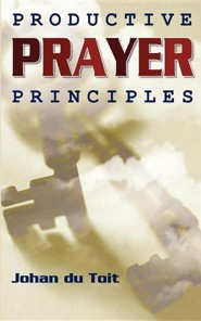 Productive Prayer Principles  -     By: Johan Du Toit