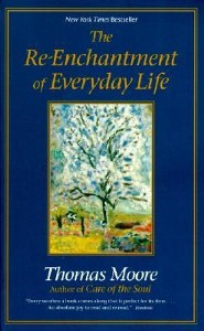 The Re-Enchantment of Everyday Life  -     By: Thomas Moore