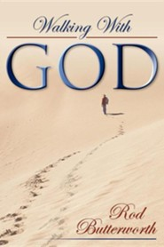 Walking with God  -     By: Rod R. Butterworth