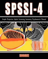 Spssi-4: Simple Projective Subtle Screening Inventory Psychometric Manual  -     By: Neil Alan Soggie