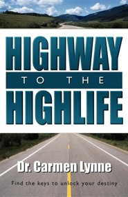 Highway to the Highlife  -     By: Dr. Carmen Lynne