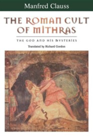 The Roman Cult of Mithras  -     By: Manfred Clauss