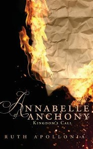 Annabelle of Anchony: Kingdom's Call  -     By: Ruth Apollonia