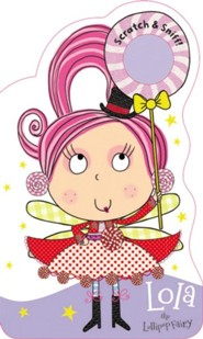 Fairies Scratch & Sniff Lola The Lollipop Fairy