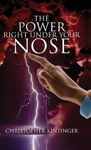 The Power Right Under Your Nose  -     By: O.M. Sterling, Chris Kinsinger