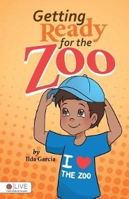 Getting Ready for the Zoo  -     By: Ilda Garcia
