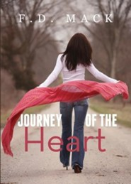 Journey of the Heart  -     By: F.D. Mack