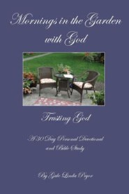 Mornings in the Garden with God-Trusting God  -     By: Gale Linda Pryor
