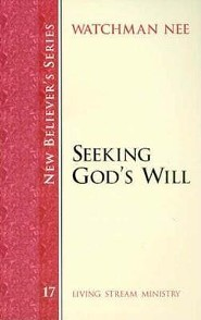 Seeking Gods Will - New Believers Series #17   -     By: Watchman Nee