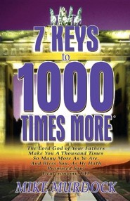 7 Keys to 1000 Times More  -     By: Mike Murdock