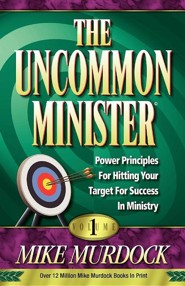The Uncommon Minister, Volume 1  -     By: Mike Murdoch