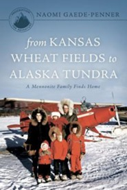 From Kansas Wheat Fields to Alaska Tundra - Third Edition
