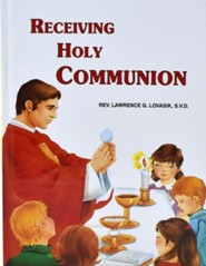 Receiving Holy Communion  -     By: Lawrence G. Lovasik