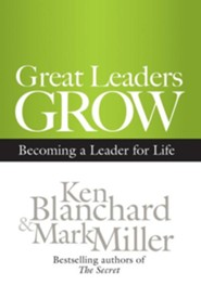 Great Leaders Grow: Becoming a Leader for Life  -     By: Ken Blanchard, Mark Miller