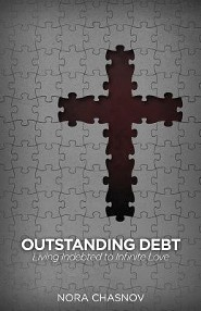 Outstanding Debt: Living Indebted to Infinite Love  -     By: Nora Chasnov