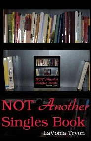 Not Another Singles Book  -     By: La Vonia R. Tryon