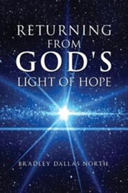 Returning from God's Light of Hope  -     By: Bradley Dallas North