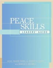 Peace Skills: Leaders' Guide  -     By: Alice Frazer Evans, Robert A. Evans, Terry Evans