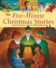 The Lion Book of Five-Minute Christmas Stories  -     By: John Goodwin     Illustrated By: Richard Johnson